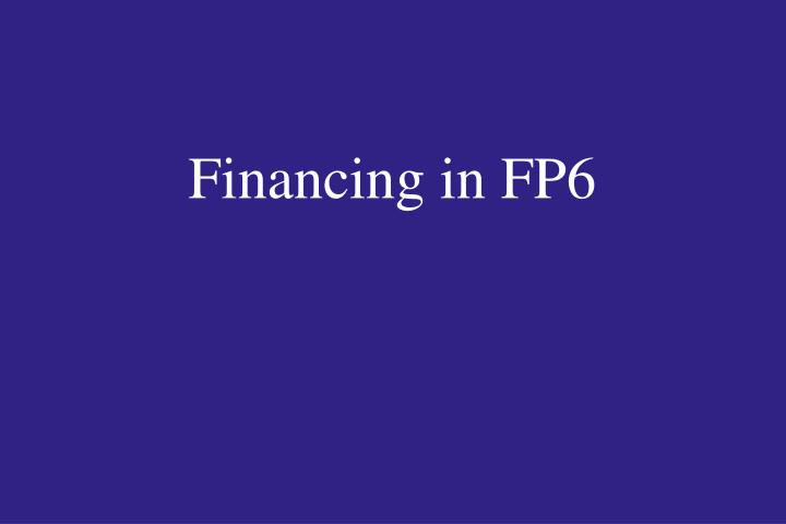 Financing in FP6