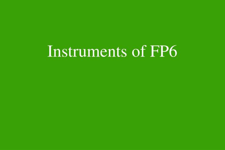 Instruments of FP6