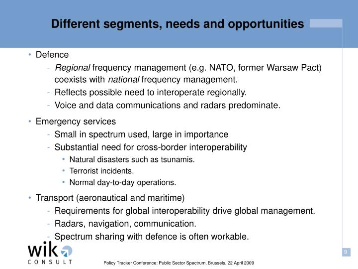 Different segments, needs and opportunities