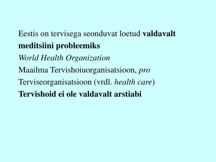 Eestis on tervisega seonduvat loetud