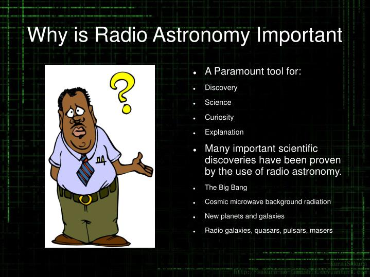 Why is Radio Astronomy Important