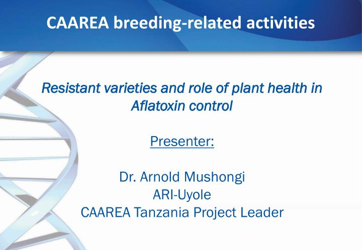 Resistant varieties and role of plant health in Aflatoxin control