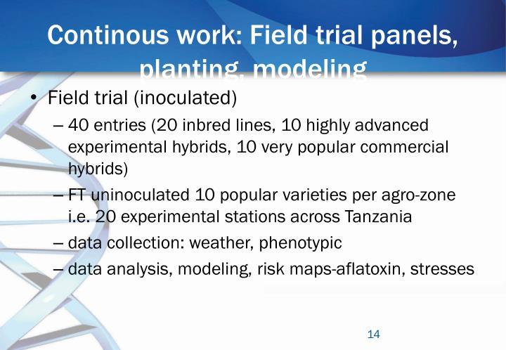 Continous work: Field trial panels, planting, modeling