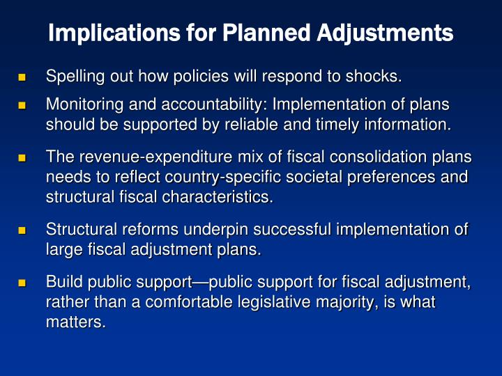 Implications for Planned Adjustments