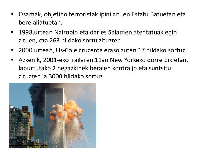Osamak, objetibo terroristak ipini zituen Estatu Batuetan eta bere aliatuetan.