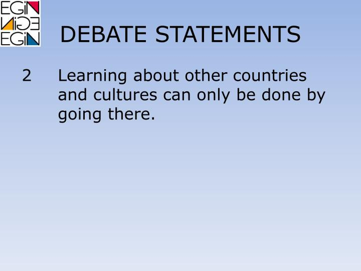 DEBATE STATEMENTS