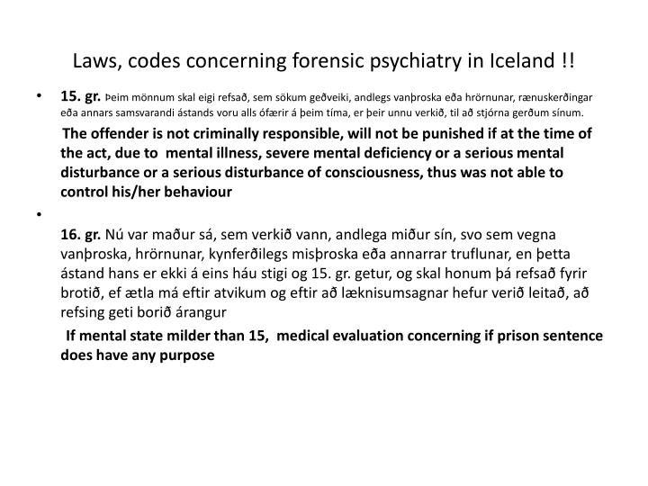 Laws, codes concerning forensic psychiatry in Iceland !!