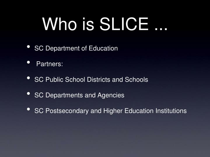 Who is slice