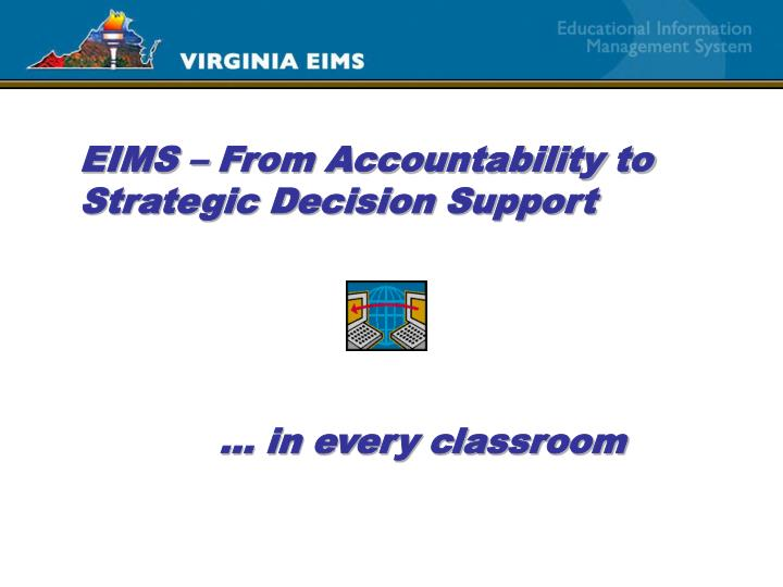 EIMS – From Accountability to Strategic Decision Support