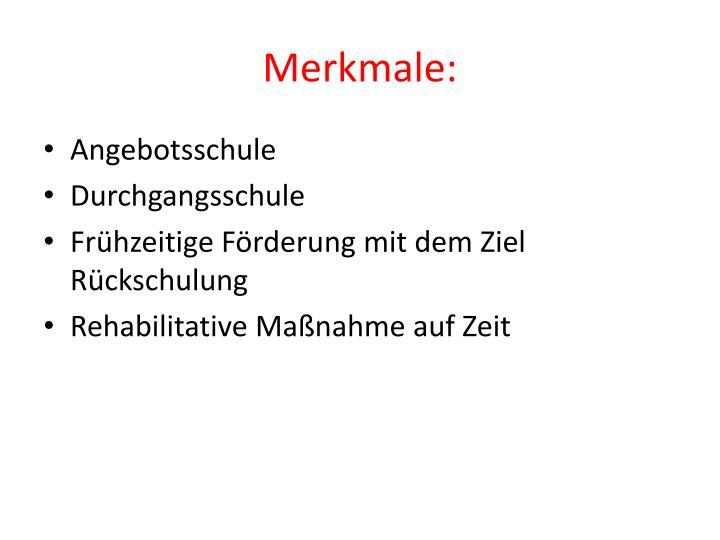Merkmale: