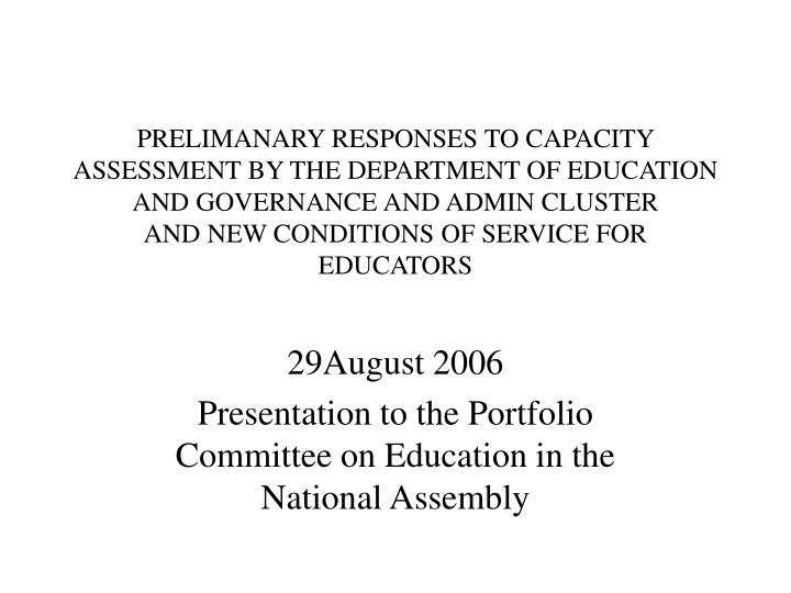 PRELIMANARY RESPONSES TO CAPACITY ASSESSMENT BY THE DEPARTMENT OF EDUCATION AND GOVERNANCE AND ADMIN CLUSTER