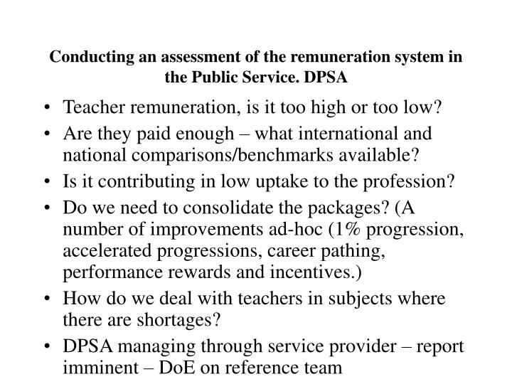 Conducting an assessment of the remuneration system in the Public Service. DPSA