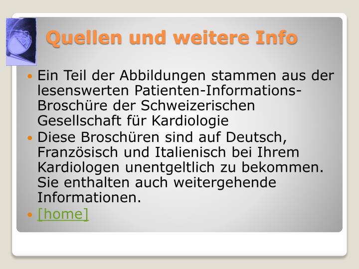 Ein Teil der Abbildungen stammen aus der lesenswerten Patienten-Informations-Broschüre der Schweizerischen Gesellschaft für Kardiologie