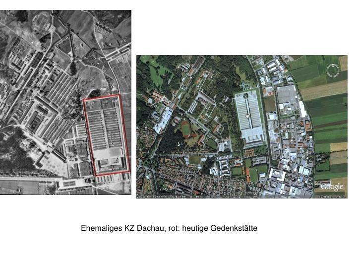 Ehemaliges KZ Dachau, rot: heutige Gedenkstätte