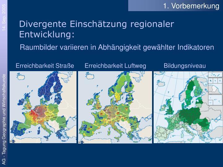 Divergente Einschätzung regionaler Entwicklung: