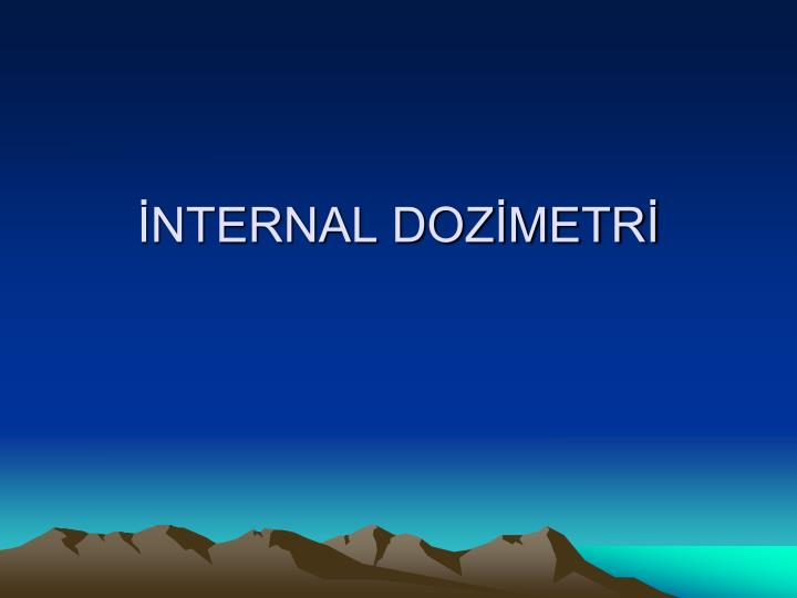 İNTERNAL DOZİMETRİ