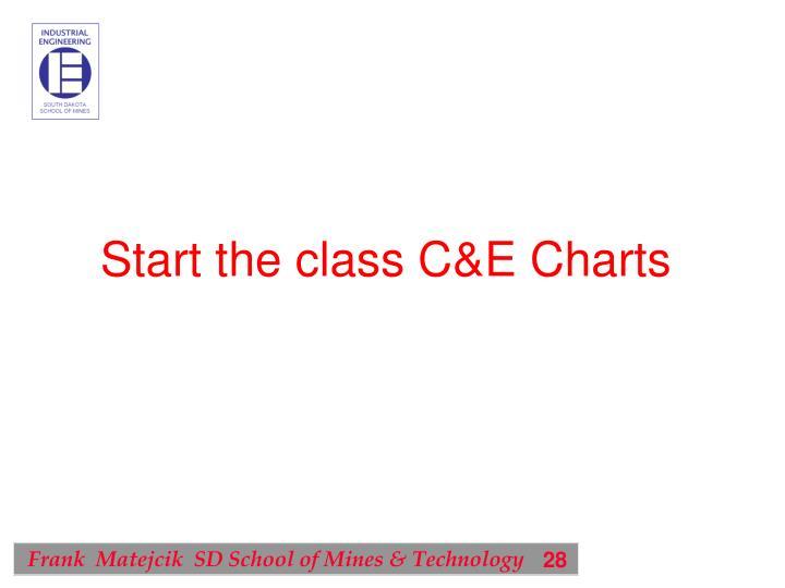 Start the class C&E Charts