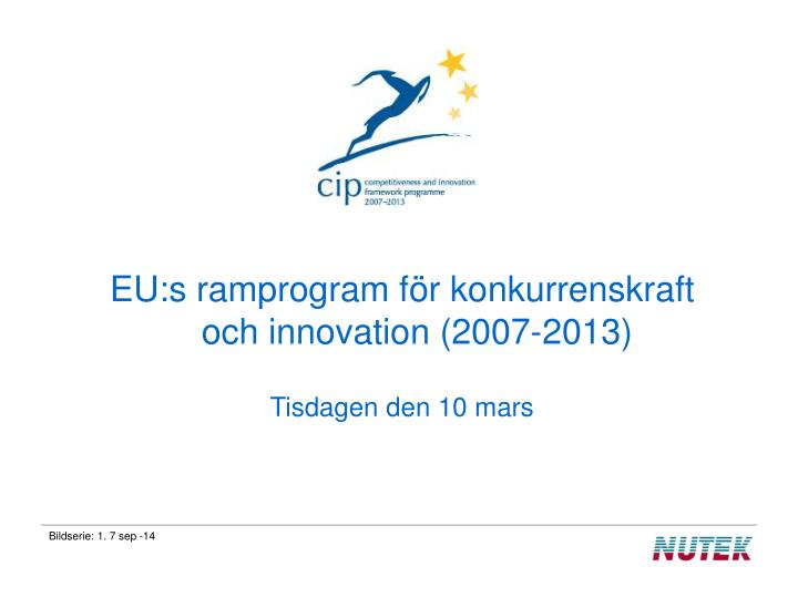 EU:s ramprogram för konkurrenskraft och innovation (2007-2013)