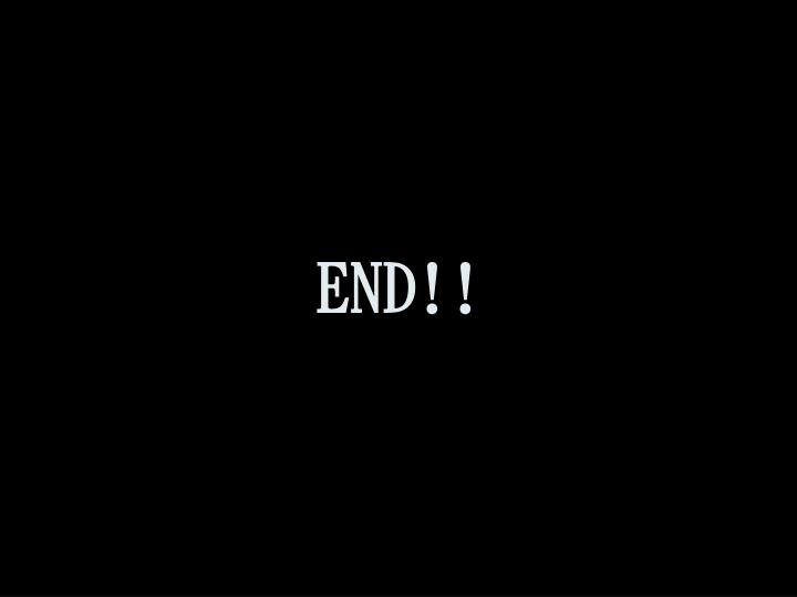 END!!