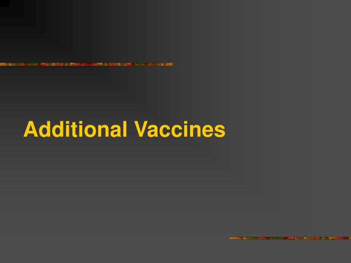 Additional Vaccines