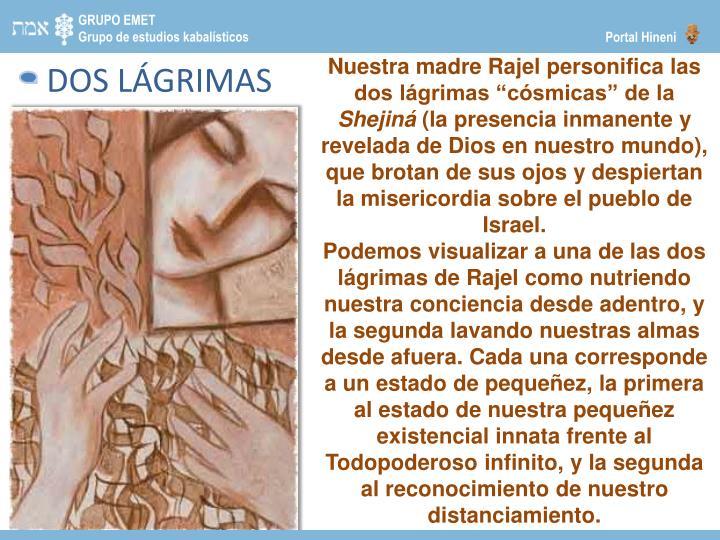 """Nuestra madre Rajel personifica las dos lágrimas """"cósmicas"""" de la"""
