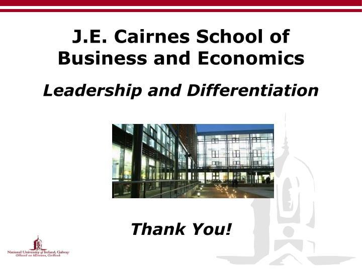 J.E. Cairnes School of Business and Economics