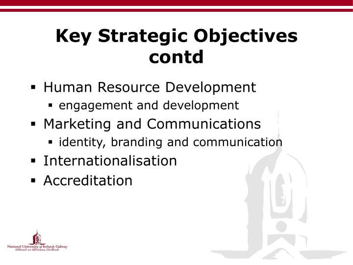 Key Strategic Objectives contd