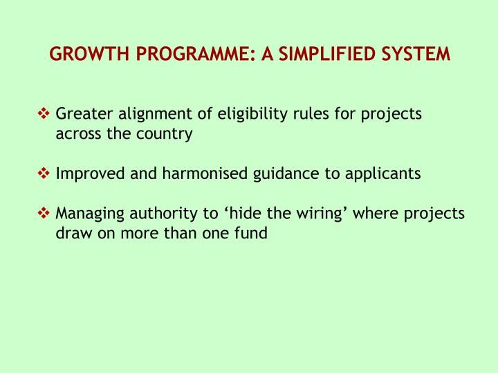 GROWTH PROGRAMME: A SIMPLIFIED SYSTEM