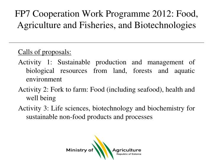 FP7 Cooperation Work Programme 2012: Food, Agriculture and Fisheries, and Biotechnologies