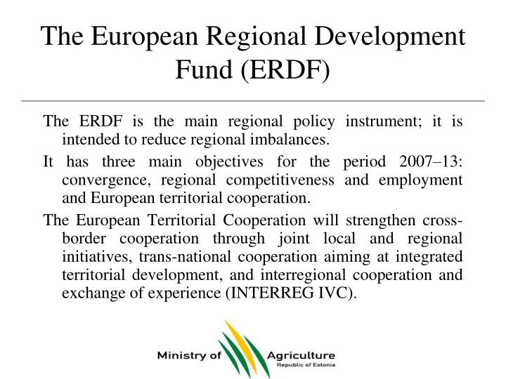 The European Regional Development Fund (ERDF)