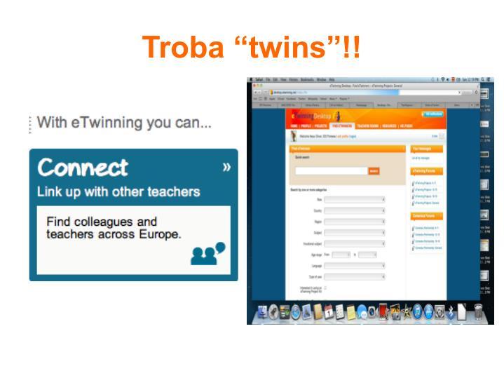 """Troba """"twins""""!!"""