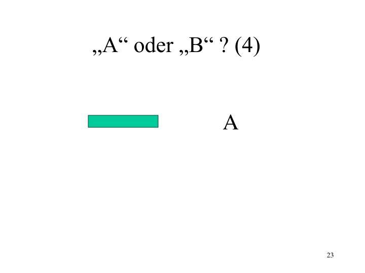 """""""A"""" oder """"B"""" ? (4)"""