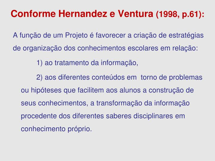 Conforme Hernandez e Ventura