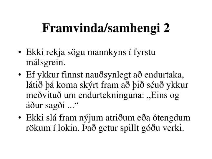 Framvinda/samhengi 2