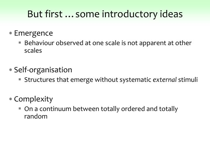 But first some introductory ideas