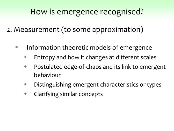 How is emergence recognised?