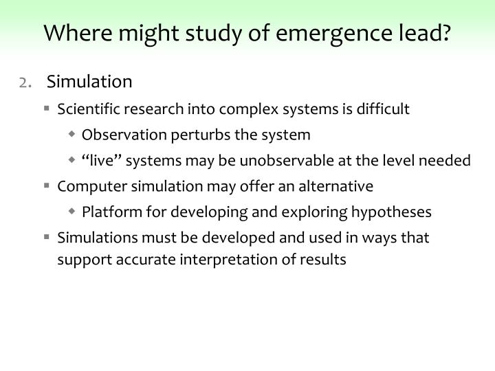 Where might study of emergence lead?