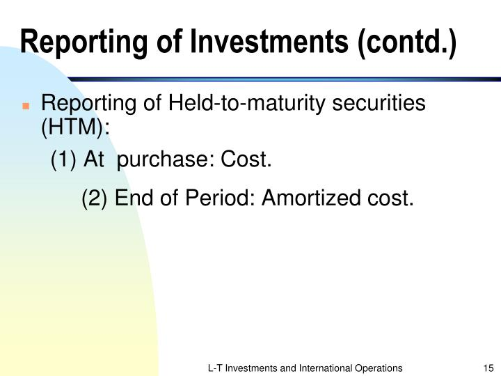 Reporting of Investments (contd.)