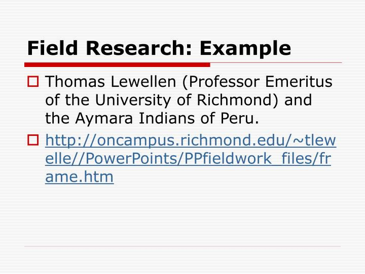 Field Research: Example