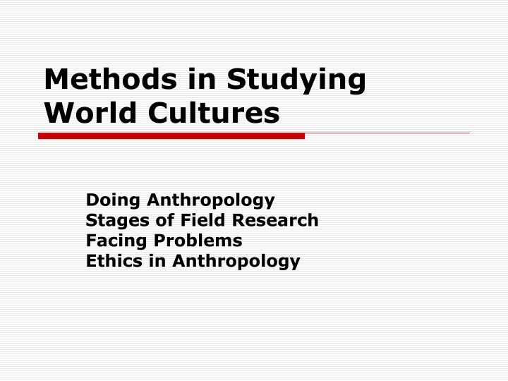 Methods in studying world cultures
