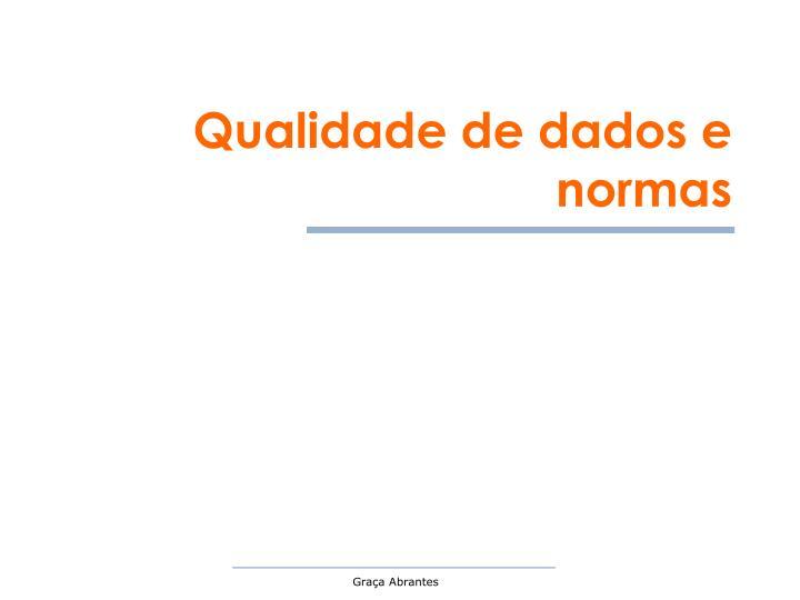 Qualidade de dados e normas