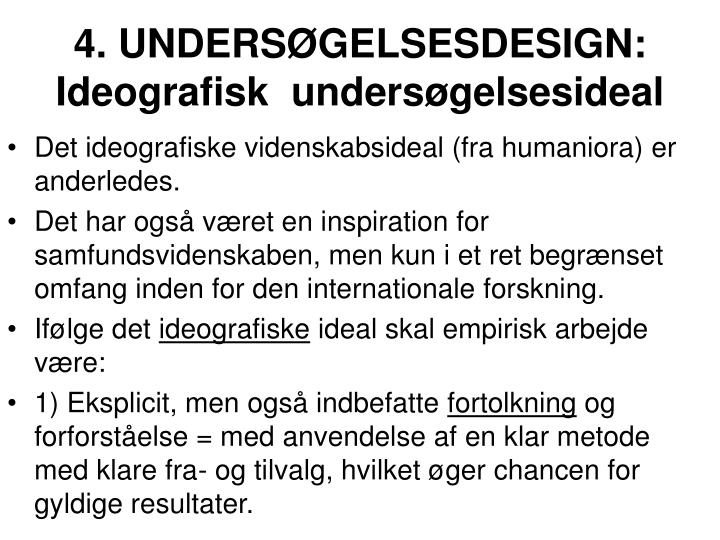 4. UNDERSØGELSESDESIGN: Ideografisk  undersøgelsesideal