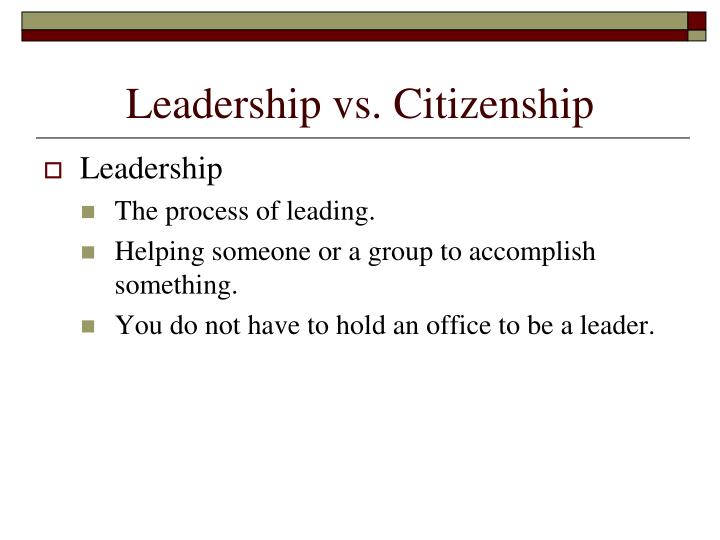 Leadership vs. Citizenship