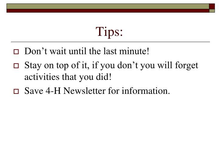 Tips:
