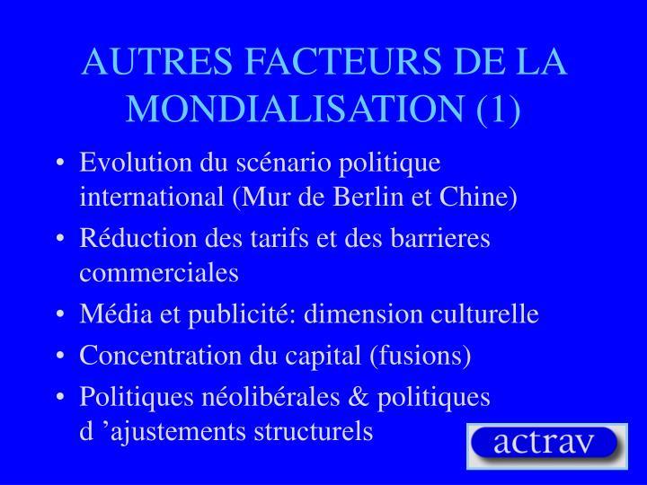 AUTRES FACTEURS DE LA MONDIALISATION (1)