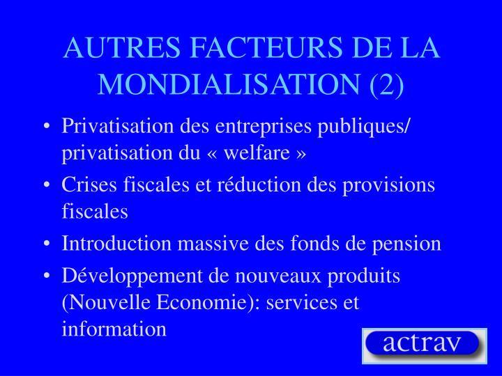 AUTRES FACTEURS DE LA MONDIALISATION (2)