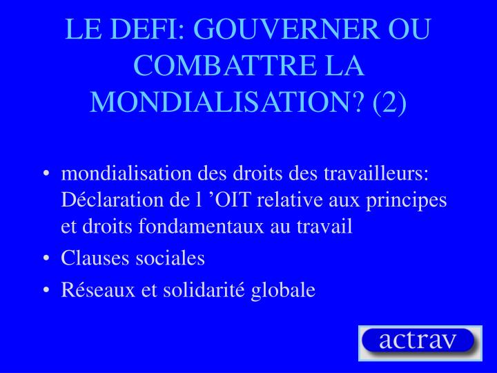 LE DEFI: GOUVERNER OU COMBATTRE LA  MONDIALISATION? (2)