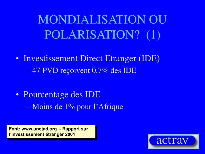 MONDIALISATION OU POLARISATION?  (1)