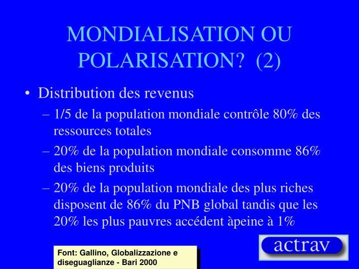 MONDIALISATION OU POLARISATION?  (2)