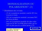 mondialisation ou polarisation 2